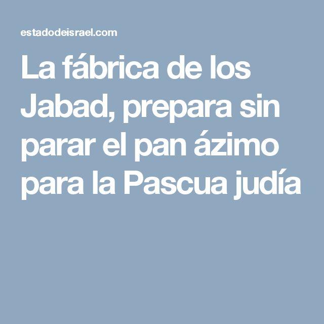 La fábrica de los Jabad, prepara sin parar el pan ázimo para la Pascua judía