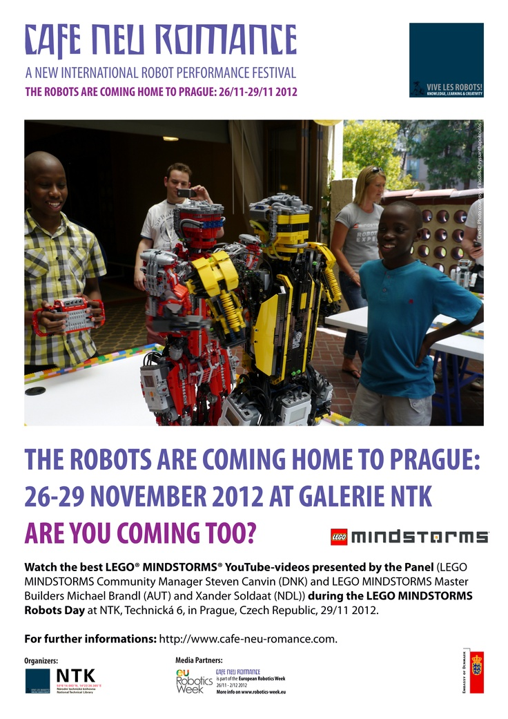 The Robots are coming home to Prague 26-29 November 2012. Are you coming too?    Watch the best LEGO® MINDSTORMS® YouTube-videos presented by the panel LEGO MINDSTORMS Community Manager Steven Canvin (DNK) and LEGO MINDSTORMS Master Builders,  Michael Brandl (AUT) and Xander Soldaat (NDL) at NTK in Prague.    For further informations on the program of the LEGO MINDSTORMS Robots Day, please visit: http://cafe-neu-romance.com/program/program/cnr-2012-program-november-29th-2012