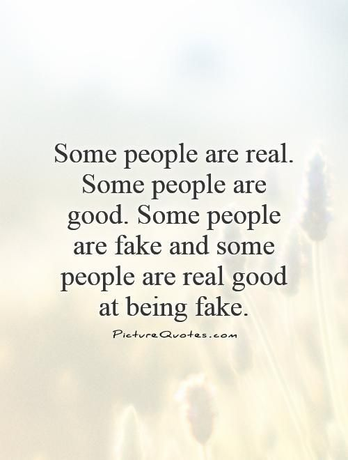 Top 27 fake people quotes
