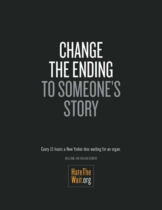 Change the ending to someone's story. How? Register as an organ, eye and tissue donor.   www.donatelife.net