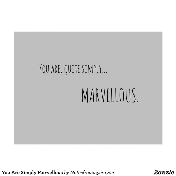 You Are Simply Marvellous