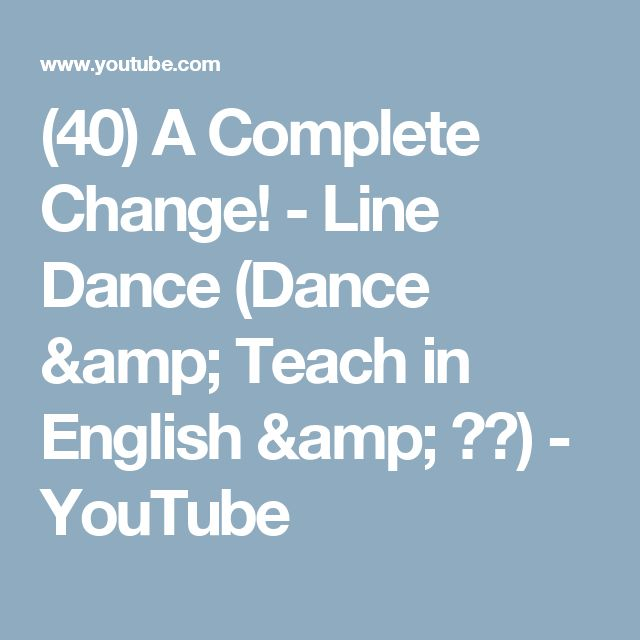 (40) A Complete Change! - Line Dance (Dance & Teach in English & 中文) - YouTube