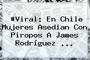 http://tecnoautos.com/wp-content/uploads/imagenes/tendencias/thumbs/viral-en-chile-mujeres-asedian-con-piropos-a-james-rodriguez.jpg James Rodriguez. #Viral: En Chile mujeres asedian con piropos a James Rodríguez ..., Enlaces, Imágenes, Videos y Tweets - http://tecnoautos.com/actualidad/james-rodriguez-viral-en-chile-mujeres-asedian-con-piropos-a-james-rodriguez/