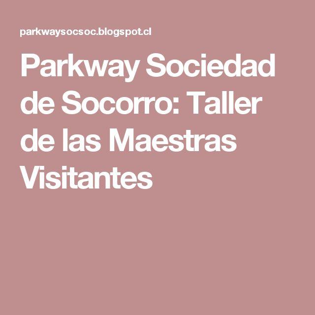 Parkway Sociedad de Socorro: Taller de las Maestras Visitantes