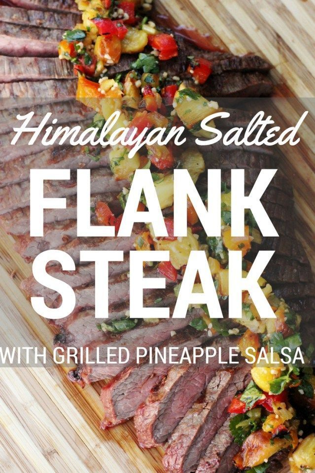 Himalayan Salted Flank Steak with Grilled Pineapple Salsa | Hey Grill, Hey