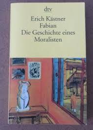 Fabian. Die Geschichte eines Moralisten. Erich Kästner
