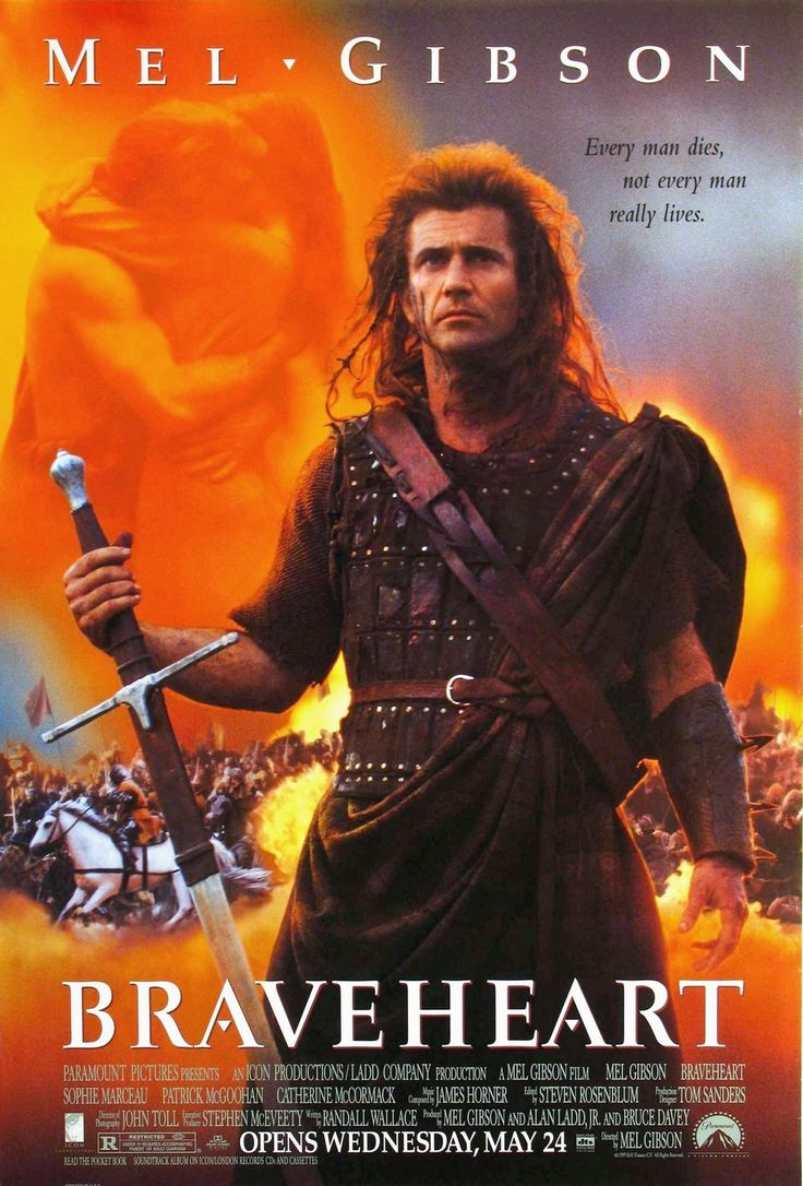 Brave heart- my dad always used to watch this with me when u was younger.