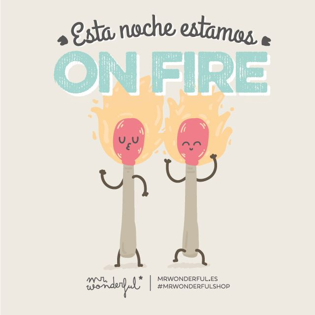 ¡Esta noche estamos on fire! | by Mr. Wonderful*
