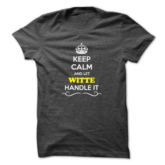 Keep Calm and Let WITTE Handle it - #button up shirt #tee quotes. PRICE CUT => https://www.sunfrog.com/LifeStyle/Keep-Calm-and-Let-WITTE-Handle-it-55554462-Guys.html?68278
