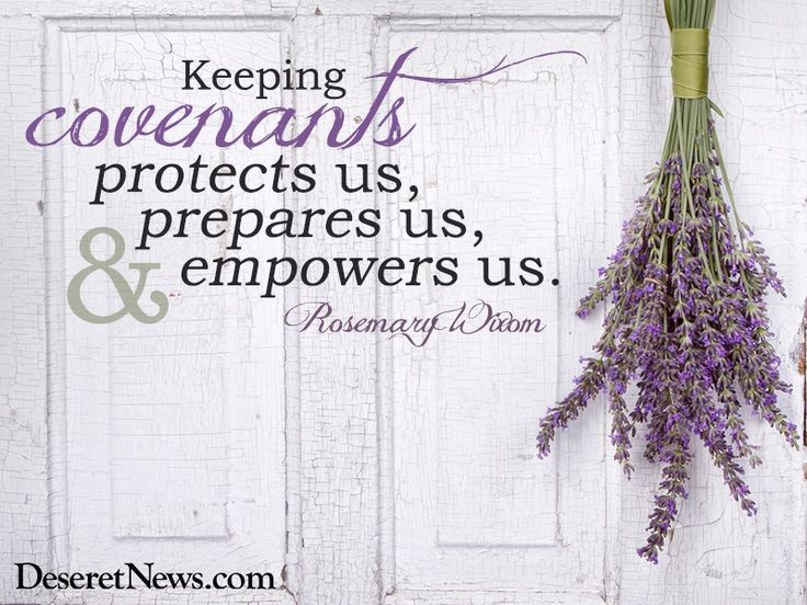 """Keeping covenants protects us, prepares us, and empowers us."" Sister Wixom 