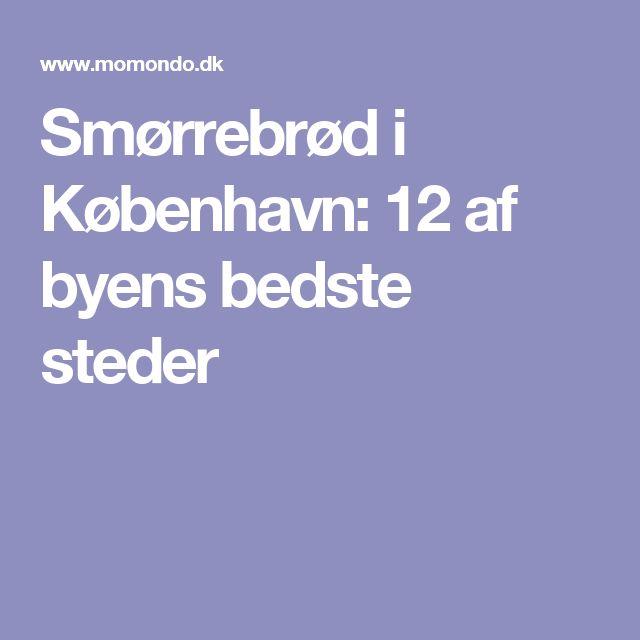 Smørrebrød i København: 12 af byens bedste steder