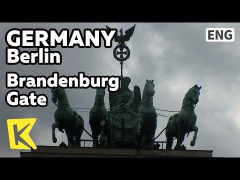 【K】Germany Travel-Berlin[독일 여행-베를린]통일 독일의 얼굴, 브란덴부르크 문/Brandenburg Gate - YouTube