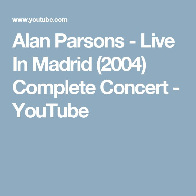 Alan Parsons - Live In Madrid (2004) Complete Concert - YouTube