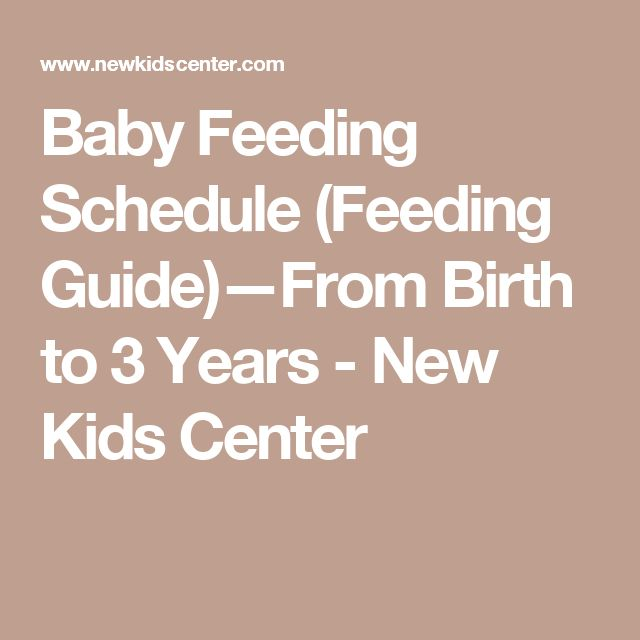 Baby Feeding Schedule (Feeding Guide)—From Birth to 3 Years - New Kids Center