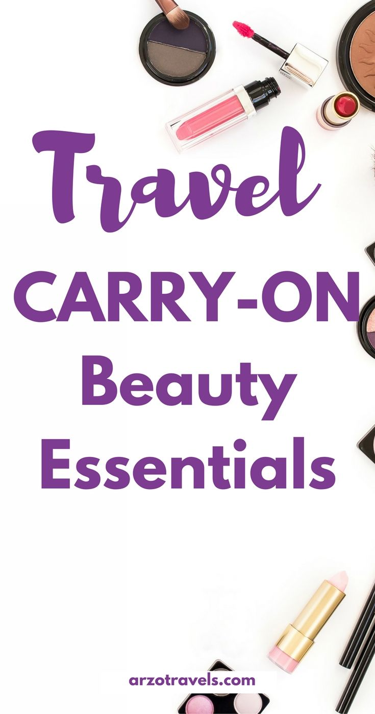 Essential Beauty Products for your travel. Carry-On Beauty. Toiletries in carry-on luggage. Toiletries to pack when travel