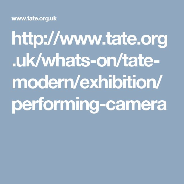 http://www.tate.org.uk/whats-on/tate-modern/exhibition/performing-camera