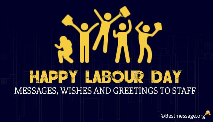 Happy Labour Day 2019 Messages Wishes And Greetings To Staff Labor Day Quotes Happy Labor Day Labour Day Wishes
