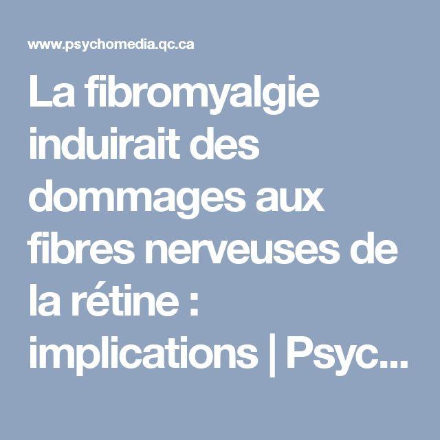 La fibromyalgie induirait des dommages aux fibres nerveuses de la rétine : implications | Psychomédia