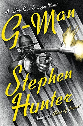 """G-Man by Stephen Hunter  Finally, my ol' buddy, Bob Lee """"the Nailer"""" Swagger is back in the 10th novel in this series from Stephen Hunter, a Pulitzer Prize winning author and journalist. In this the latest episode in the Bob Lee Swagger saga, Bob Lee is uncovering his family's secret tommy gun war with 1930s gangsters like John Dillinger and Baby Face Nelson.  You'll find a lot more great fiction in this genre when you visit our Mystery page."""