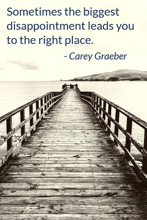 """Here at Corporette®️️ we love this quote by Carey Graeber: """"Sometimes the biggest disappointment leads you to the right place."""""""
