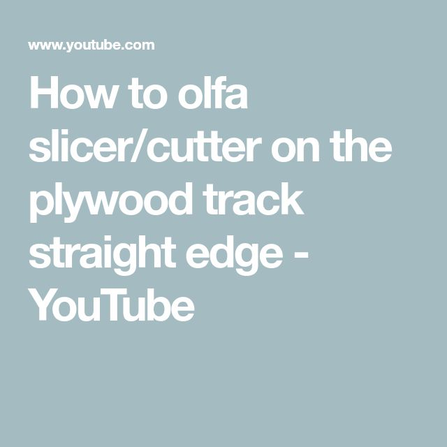 How to olfa slicer/cutter on the plywood track straight edge - YouTube