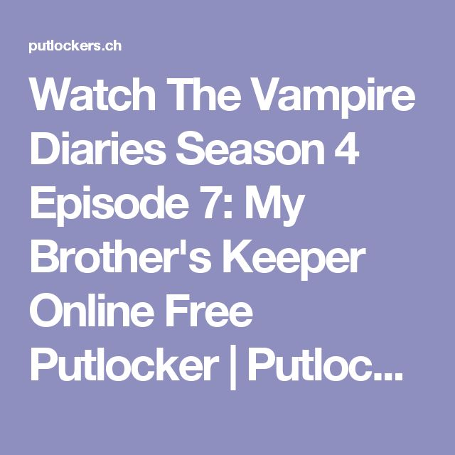 Watch The Vampire Diaries Season 4 Episode 7: My Brother's Keeper Online Free Putlocker | Putlocker - Watch Movies Online Free
