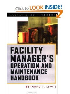 Facility Manager's Operation and Maintenance Handbook by Bernard Lewis. $77.00. Edition - 1. Publisher: McGraw-Hill Professional; 1 edition (January 31, 1999). Publication: January 31, 1999. 500 pages