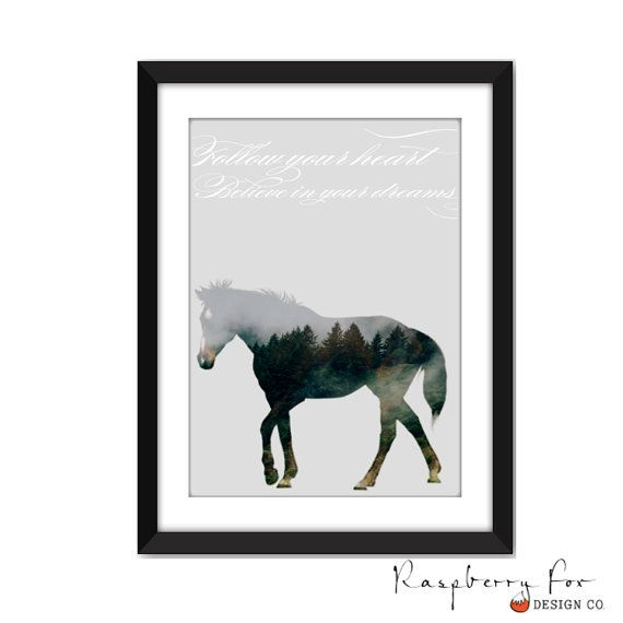 Digital Print - Double Exposed Horse - Follow Your Heart, Believe in your Dreams Quote