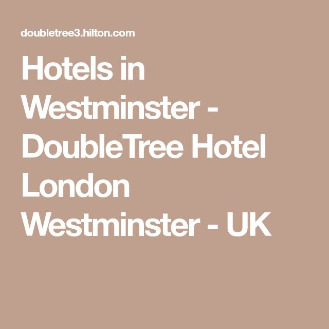 Hotels in Westminster - DoubleTree Hotel London Westminster - UK  Phone #: +44-207-630-1000 30 John Islip Street London, SW1P 4DD Check In: Apr 17, 2018 3:00 PM Check Out: Apr 20, 2018 12:00 PM