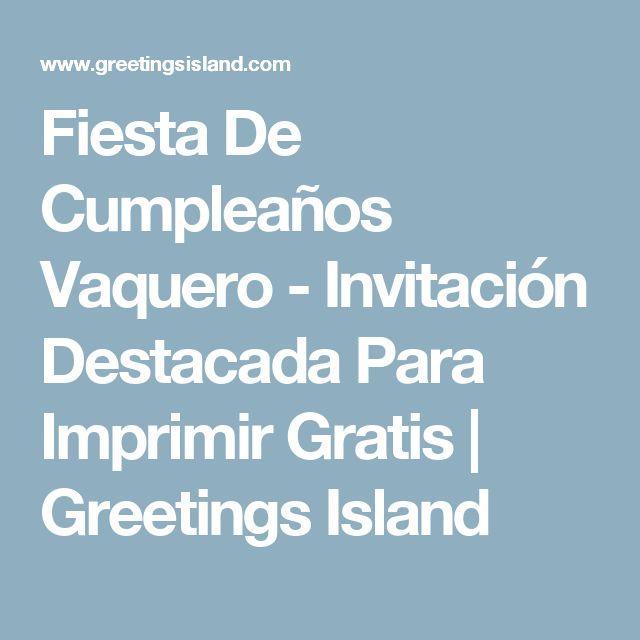 Fiesta De Cumpleaños Vaquero - Invitación Destacada Para Imprimir Gratis | Greetings Island