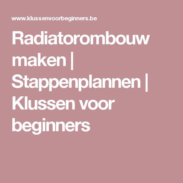Radiatorombouw maken | Stappenplannen | Klussen voor beginners