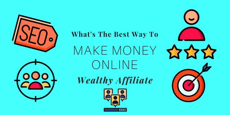 What's The Best Way To Make Money Online 2018 – Wealthy Affiliate