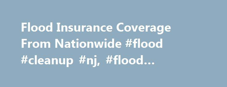 Flood Insurance Coverage From Nationwide #flood #cleanup #nj, #flood #insurance http://eritrea.remmont.com/flood-insurance-coverage-from-nationwide-flood-cleanup-nj-flood-insurance/  # What does flood insurance cover? Many homeowners are unaware that their home insurance doesn't cover flood damage. Flood insurance is one of the best ways you can protect yourself from flood losses. Contents coverage can include possessions such as furniture, clothing and other valuables, subject to policy…
