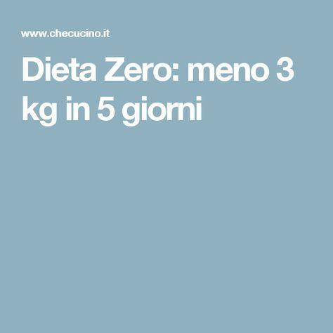 Dieta Zero: meno 3 kg in 5 giorni