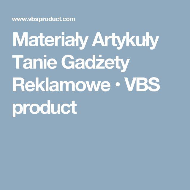 Materiały Artykuły Tanie Gadżety Reklamowe • VBS product