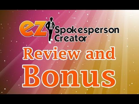 EZ Spokesperson Creator BONUS