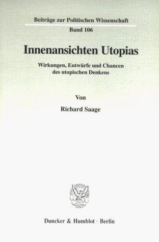 Innenansichten Utopias - Duncker & Humblot GmbH, Berlin (1999), broschiert, 228 Seiten, ISBN 3428096606