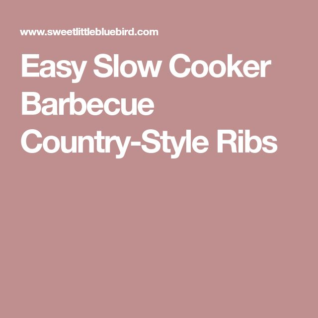 Easy Slow Cooker Barbecue Country-Style Ribs