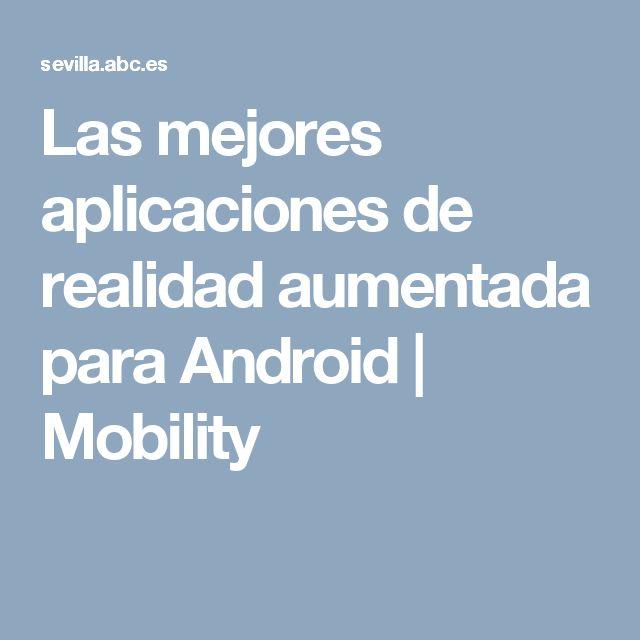 Las mejores aplicaciones de realidad aumentada para Android | Mobility