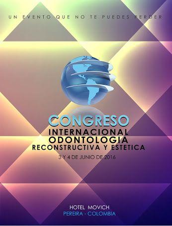 CONGRESO INTERNACIONAL DE ODONTOLOGÍA RECONSTRUCTIVA Y ESTÉTICA http://ow.ly/ZS0Ex