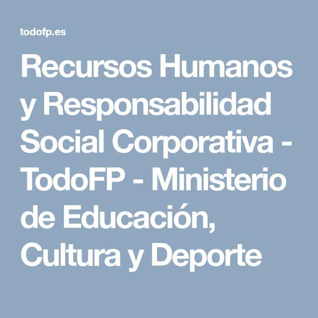 Recursos Humanos y Responsabilidad Social Corporativa - TodoFP - Ministerio de Educación, Cultura y Deporte