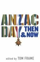 Anzac day then & now [electronic resource]. Tom Frame.