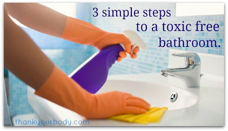 3 simple steps to a toxic free bathroom.