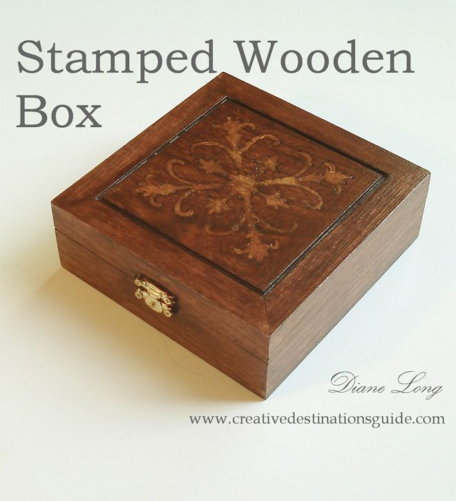 Stamped Wooden Box. Acrylic paint, wood burner and stain. Creative Destinations Guide