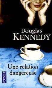Une relation Dangeureuse (A Special Relationship, 2003), Douglas Kennedy, traduction Bernard Cohen