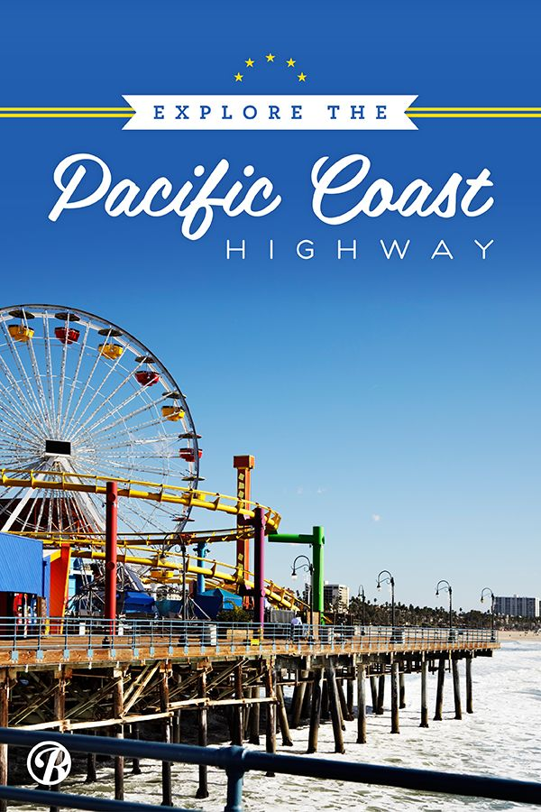 8 incredible stops along the Pacific Coast Highway.