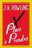 Une place à prendre. de J-K Rowling  http://www.decitre.fr/livres/une-place-a-prendre-9782246802631.html