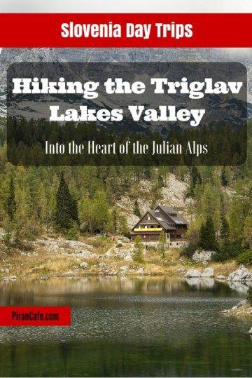Slovenia Day Trips - Hiking the Triglav Lakes Valley