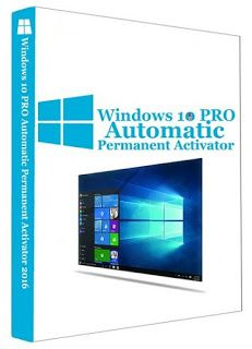 Windows 10 PRO Automatic Permanent Activator v1.0 Full