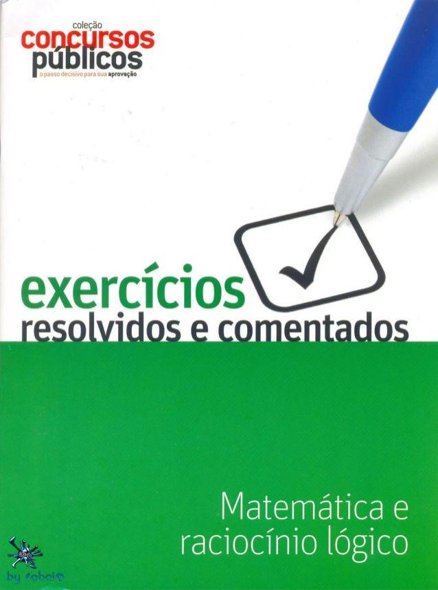 Exercícios resolvidos e comentados   matemática e raciocínio lógico by Gaston Droguett via slideshare